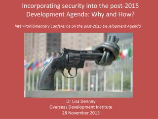 Incorporating security into the post-2015 Development Agenda: Why and How?