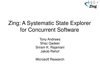 Zing: A Systematic State Explorer for Concurrent Software