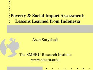 Poverty & Social Impact Assessment: Lessons Learned from Indonesia