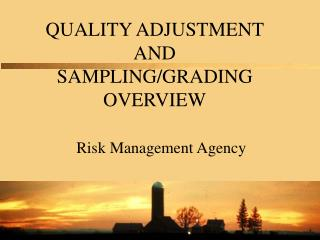 QUALITY ADJUSTMENT AND SAMPLING/GRADING OVERVIEW