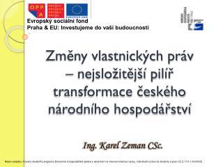 Změny vlastnických práv  – nejsložitější  pilíř transformace českého národního hospodářství