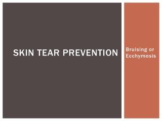 Skin Tear Prevention