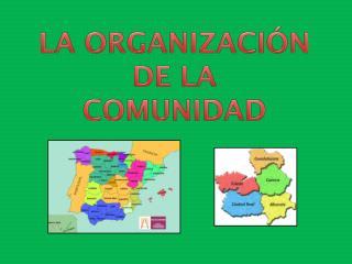 LA ORGANIZACIÓN DE LA  COMUNIDAD