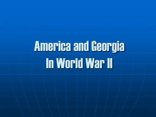 America and Georgia In World War II