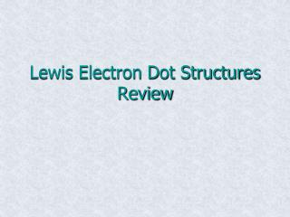 Lewis Electron Dot Structures Review