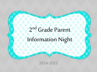 2 nd  Grade Parent Information Night