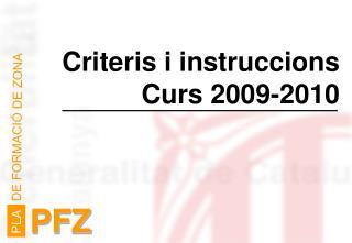 Criteris i instruccions         Curs 2009-2010