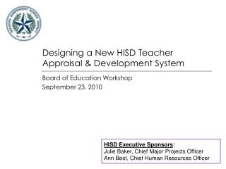 Designing a New HISD Teacher Appraisal & Development System