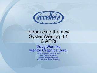 Introducing the new SystemVerilog 3.1 C API's