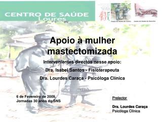 Prelector Dra. Lourdes Caraça Psicóloga Clínica