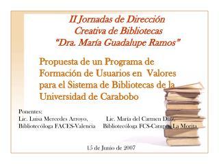 """II Jornadas de Dirección  Creativa de Bibliotecas """"Dra. María Guadalupe Ramos"""""""