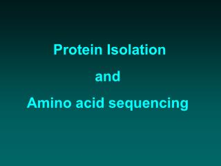 Protein Isolation and  Amino acid sequencing