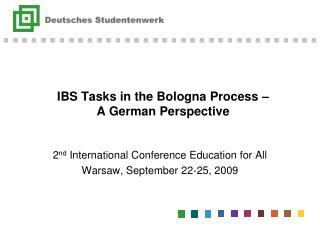 IBS Tasks in the Bologna Process –  A German Perspective