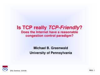 Is TCP really  TCP-Friendly ? Does the Internet have a reasonable  congestion control paradigm?