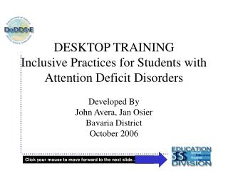 DESKTOP TRAINING    Inclusive Practices for Students with Attention Deficit Disorders