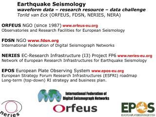 Earthquake Seismology 	waveform data – research resource – data challenge
