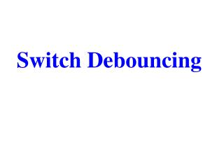 Switch Debouncing