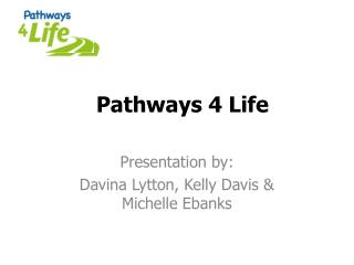 Pathways 4 Life