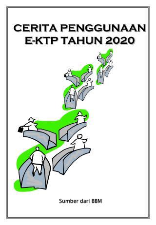 CERITA PENGGUNAAN E-KTP TAHUN 2020