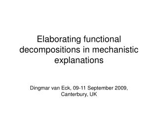 Elaborating functional decompositions in mechanistic explanations