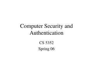 Computer Security and Authentication