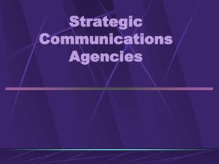 Strategic Communications Agencies