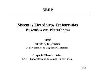 SEEP Sistemas Eletrônicos Embarcados Baseados em Plataforma