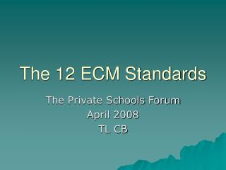 The 12 ECM Standards