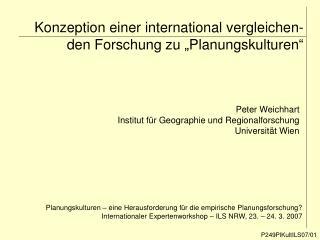 """Konzeption einer international vergleichen-den Forschung zu """"Planungskulturen"""""""