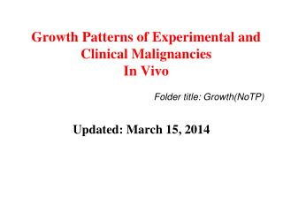 Growth Patterns of Experimental and  Clinical Malignancies In Vivo