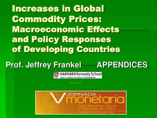Increases in Global Commodity Prices: Macroeconomic Effects and Policy Responses  of Developing Countries