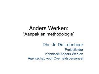 "Anders Werken:  ""Aanpak en methodologie"""