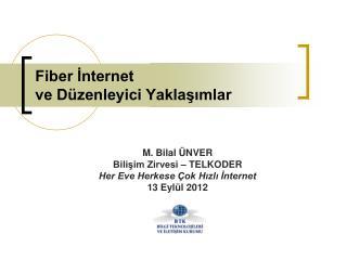Fiber İnternet ve Düzenleyici Yaklaşımlar