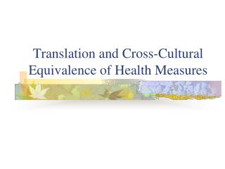 Translation and Cross-Cultural Equivalence of Health Measures