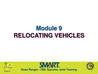 Module 9 RELOCATING VEHICLES