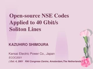 Open-source NSE Codes Applied to 40 Gbit/s Soliton Lines