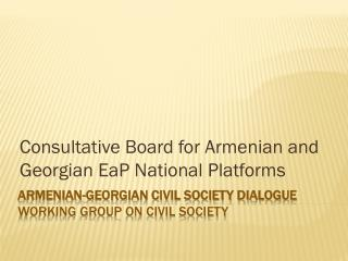 Armenian-Georgian Civil Society Dialogue  Working group on Civil Society