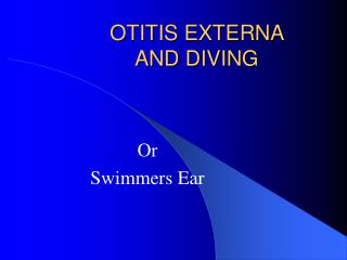 OTITIS EXTERNA  AND DIVING