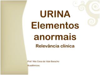 URINA Elementos anormais Relevância clínica