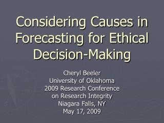 Considering Causes in Forecasting for Ethical Decision-Making