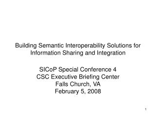 Building Semantic Interoperability Solutions for Information Sharing and Integration