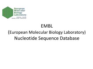 EMBL ( European  Molecular  Biology Laboratory ) Nucleotide Sequence Database