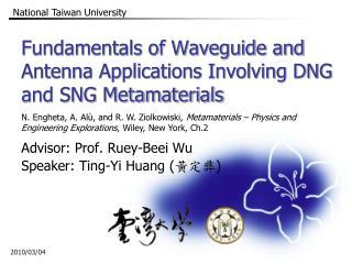 Fundamentals of Waveguide and Antenna Applications Involving DNG and SNG Metamaterials