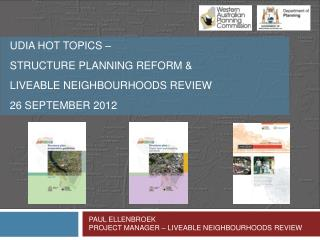 UDIA HOT TOPICS –  STRUCTURE PLANNING REFORM & LIVEABLE NEIGHBOURHOODS REVIEW 26 SEPTEMBER 2012