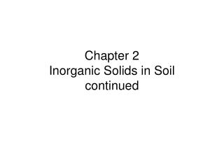 Chapter 2 Inorganic Solids in Soil continued