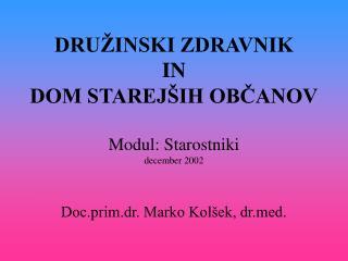 DRUŽINSKI ZDRAVNIK IN  DOM STAREJŠIH OBČANOV Modul: Starostniki december 2002