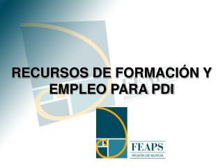 RECURSOS DE FORMACIÓN Y EMPLEO PARA PDI