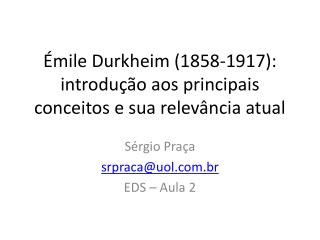 Émile Durkheim (1858-1917): introdução aos principais conceitos e sua relevância atual