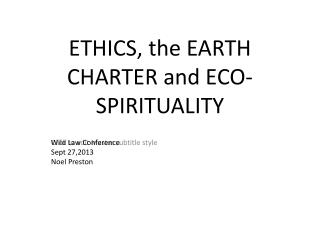 ETHICS, the EARTH CHARTER and ECO-SPIRITUALITY