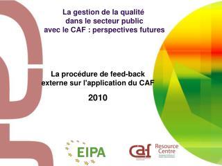 La gestion de la qualit�  dans le secteur public avec le CAF : perspectives futures